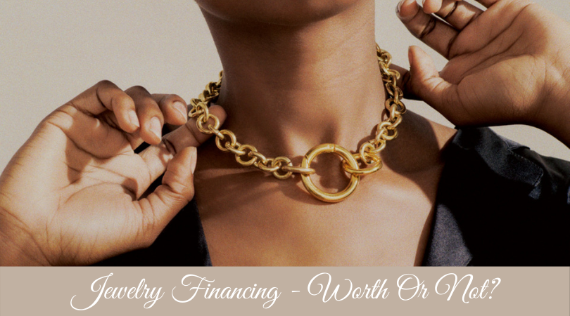 Jewelry Financing - Worth Or Not