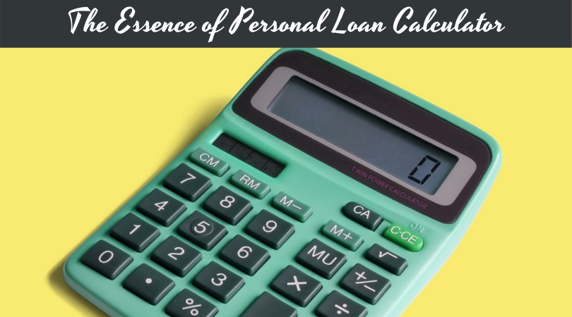 The Essence of Personal Loan Calculator